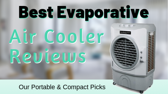 Best Evaporative Air Cooler Reviews