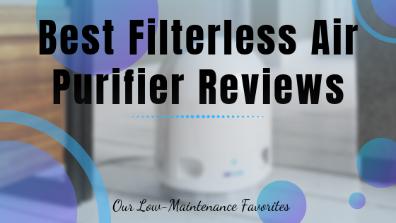 Best Filterless Air Purifier Reviews