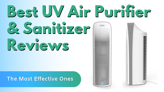 Best UV Air Purifier & Sanitizer Reviews