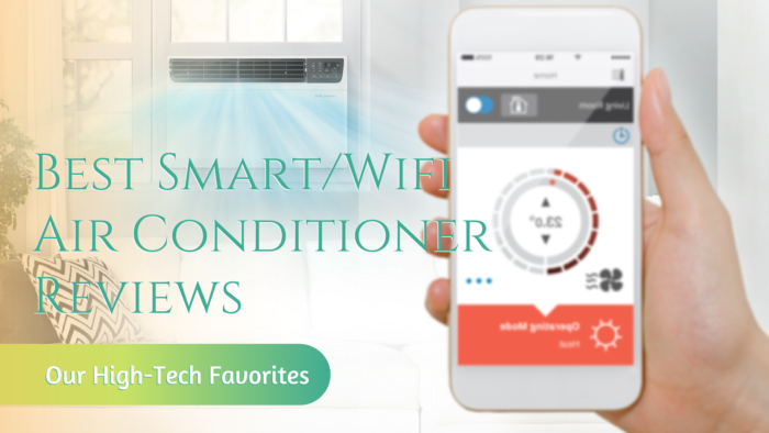 Best Smart/Wifi Air Conditioner Reviews