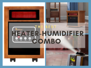Best Heater-Humidifier Combo